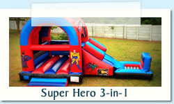 Super Hero 3-in-1 Ages: 2 - 12 Size: 4X8m R600 Tuesday to Thursday R600 Friday to Monday