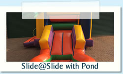 Slide@Slide with Pond Ages: 1 - 8 Size: 3 X 6m R500 Tuesday to Thursday R500 Friday to Monday