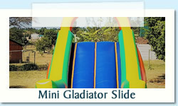 Mini Gladiator Poolslide Ages: 3 - 12 Years   |   Size: 3 X 3 X 8m Stock: 3 (1 with detachable pond) R650 Tuesday to Thursday R650 Friday to Monday