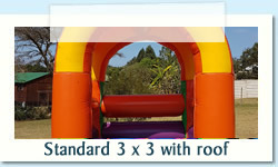 Standard 3x3 with Roof Ages: 1 - 7 Size: 3 X 3m R450 Tuesday to Thursday R450 Friday to Monday